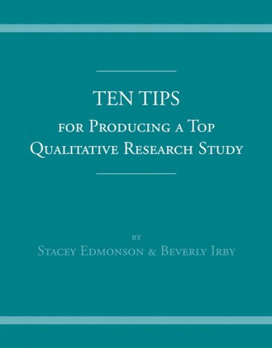 Ten Tips for Producing a Top Qualitative Research Study