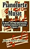 img - for Pianoforte Music: Its History, with Biographical Sketches and Critical Estimates of Its Greatest Masters book / textbook / text book