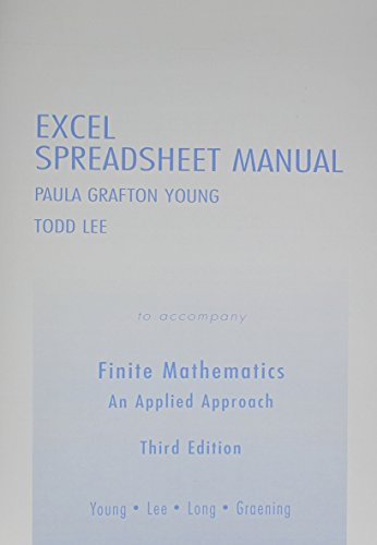 Excel Spreadsheet Manual for Finite Mathematics: An Applied Approach