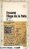 img - for Erasme -  loge de la folie - suivi de la Lettre d'Erasme   Dorpius book / textbook / text book
