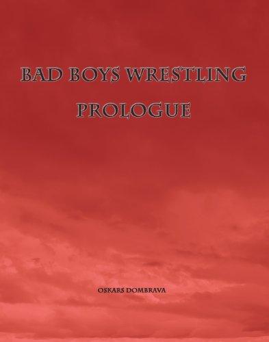 Oskars Dombrava - Bad Boys Wrestling Prologue (Bad Boys Wrestling Book)