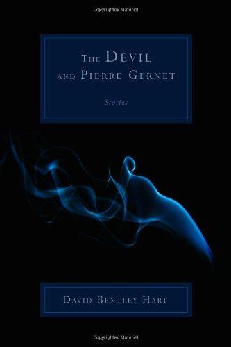 The Devil and Pierre Gernet: Stories, David Bentley Hart