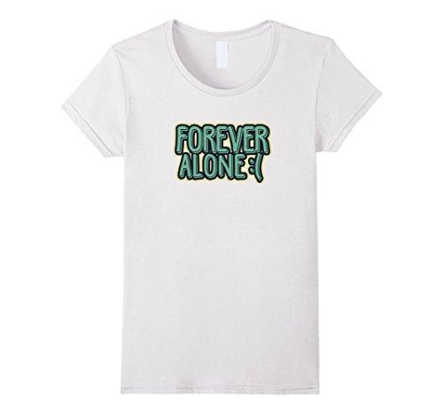 Women's Forever Alone Shirt - Sad Emoji Shirt Medium White