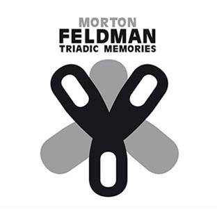 "Morton Feldman, ""Triadic Memories"""