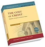 The Cost of Credit: Regulation, Premption, and Industry Abuses (Consumer Credit and Sales Legal Practice)