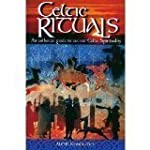 Celtic Rituals: An Authentic Guide to...