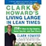 img - for Clark Howard's Living Large in Lean Times: 250+ Ways to Buy Smarter, Spend Smarter, and Save Money by Howard, Clark, Meltzer, Mark, Thimou, Theo [Avery Trade, 2011] (Paperback) [Paperback] book / textbook / text book
