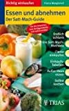Essen und abnehmen: Der Satt-Mach-Guide - Franca Mangiameli