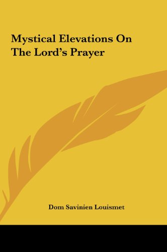Mystical Elevations on the Lord's Prayer