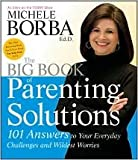The Big Book of Parenting Solutions (Child Development) Publisher: Jossey-Bass