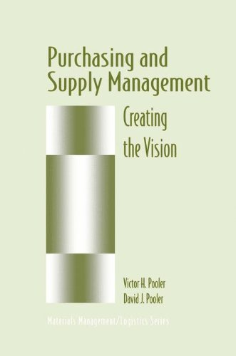 Purchasing and Supply Management: Creating the Vision (Chapman & Hall Materials Management/Logistics Series)