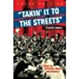 img - for Takin' it to the streets: A Sixties Reader 3rd edition by Bloom, Alexander, Breines, Wini (2010) Paperback book / textbook / text book