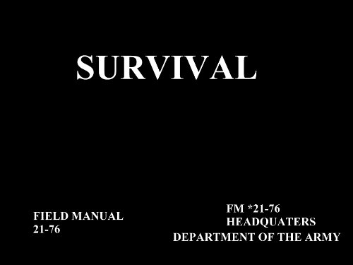 Field Manual: FM 21-76 Survival: How to survive