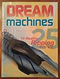 img - for Dream Machines, 25 Reality-Ripping Rides book / textbook / text book
