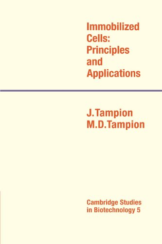 Immobilized Cells: Principles and Applications (Cambridge Studies in Biotechnology)