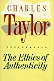The Ethics of Authenticity (0674268636) by Taylor, Charles