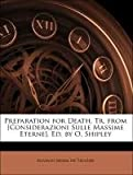 Preparation for Death, Tr. from [Considerazioni Sulle Massime Eterne]. Ed. by O. Shipley (1148687548) by Liguori, Alfonso Maria De'