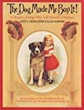 img - for The Dog Made Me Buy It by Alice Muncaster (1990-10-31) book / textbook / text book