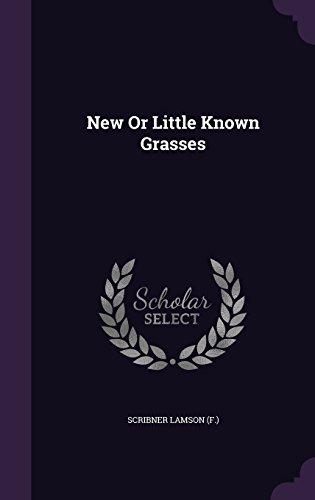 New Or Little Known Grasses