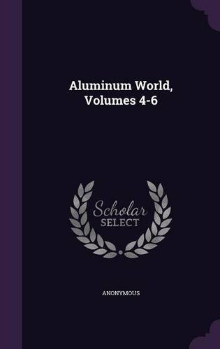 Aluminum World, Volumes 4-6