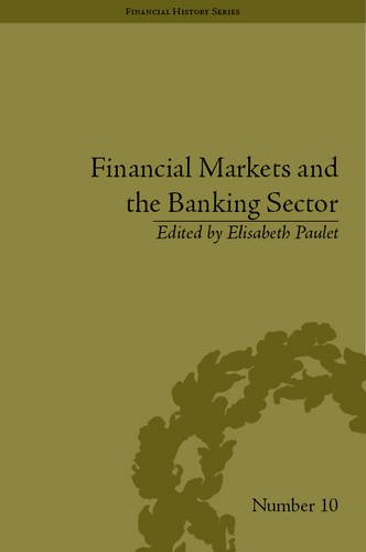 Financial Markets and the Banking Sector: Roles and Responsibilities in a Global World (Financial History)
