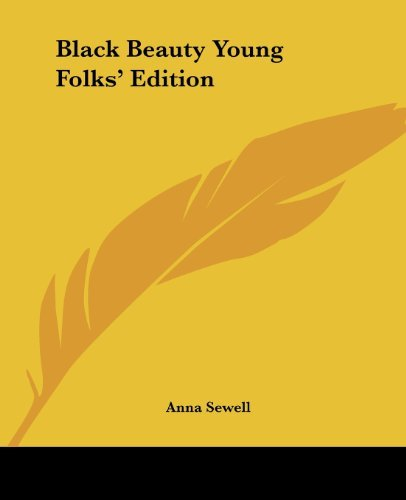 Anna Sewell - Black Beauty Young Folks' Edition