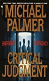 img - for Michael Palmer Set (Critical Judgment, Silent Treatment, Natural Causes) book / textbook / text book