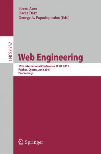 Web Engineering: 11th International Conference, ICWE 2011, Paphos, Cyprus, June 20-24, 2011, Proceedings (Lecture Notes