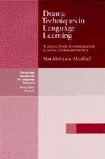 Drama Techniques in Language Learning: A Resource Book of Communication Activities for Language Teachers (Cambridge Handbooks for Language Teachers)