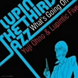 LUPIN THE THIRD「JAZZ」 ~What's Going On~