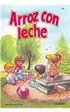 Arroz Con Leche / Rice Pudding (Albumes Infantiles / Infantile Albums) (Spanish Edition)