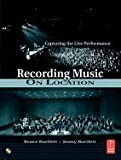img - for Recording Music on Location (07) by Bartlett, Bruce - Bartlett, Jenny [Paperback (2006)] book / textbook / text book