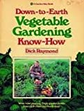 Down-to-earth vegetable gardening know-how (0882662716) by Raymond, Dick