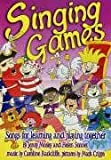 Singing Games: Songs for Learning and Playing Together (Learning Through Action)