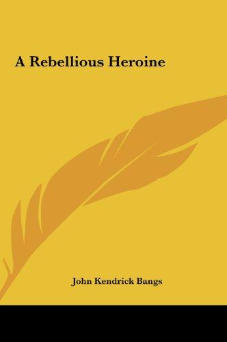 A Rebellious Heroine
