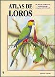 Atlas de loros / Atlas of Parrots (Spanish Edition) (8425512441) by Alderton, David