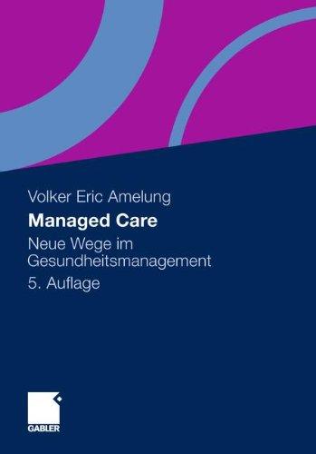 Managed Care: Neue Wege im Gesundheitsmanagement (German Edition)