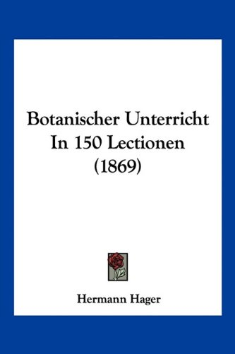 Botanischer Unterricht in 150 Lectionen (1869)