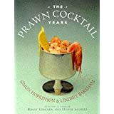 The Prawn Cocktail Yearsby Simon Hopkinson
