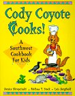 img - for Cody Coyote Cooks!: A Southwest Cookbook for Kids book / textbook / text book