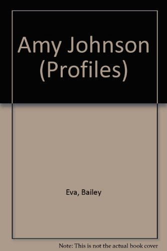 Amy Johnson (Profile Series), Bailey, Eva