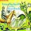 Ritter Eberhardt und der Feuerdrache: H�rmusicals f�r Kinder. Jazz f�r Kinder