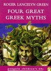 Four Great Greek Myths (Penguin Children's 60s S.) (0146003330) by Roger Lancelyn Green