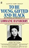 To Be Young, Gifted and Black: An Informal Autobiography (0451043391) by Hansberry, Lorraine