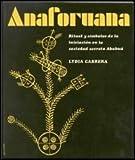 img - for Anaforuana: Ritual y simbolos de la iniciacion en la sociedad secreta Abakua (Los de hoy) (Spanish Edition) book / textbook / text book
