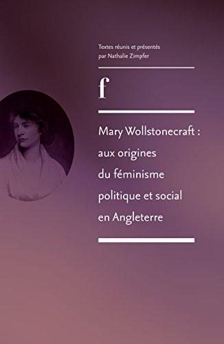 Mary Wollstonecraft: aux origines du féminisme politique et social en Angleterre