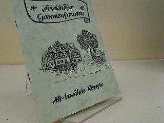 frickhofer-gaumenfreuden-alt-bewahrte-rezepte