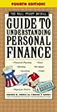 img - for Wall Street Journal Guide to Understanding Personal Finance - Mortgages, Banking, Taxes, Investing, Financial Planning, Credit, Paying for Tuition (4th, 04) by Morris, Kenneth M - Morris, Virginia B [Paperback (2004)] book / textbook / text book