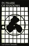 In Praise of Shadows (0099283573) by Tanizaki, Jun'ichiro