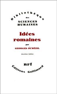 Georges Dumézil - Idées Romaines-Gallimard